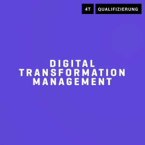Qualifizierungsprogramm Digital Transformation Manager